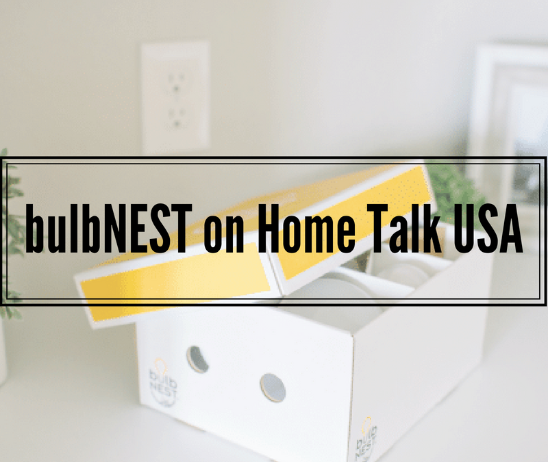 bulbNEST on Home Talk USA
